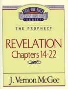 Thru the Bible Vol. 60: The Epistles (Revelation 14-22)