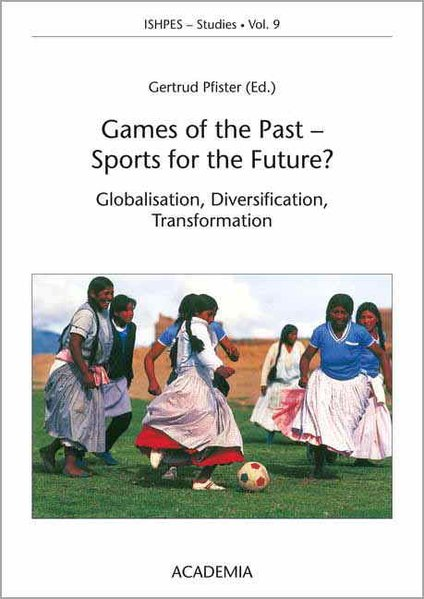 Games of the Past - Sports for the Future? (4th...