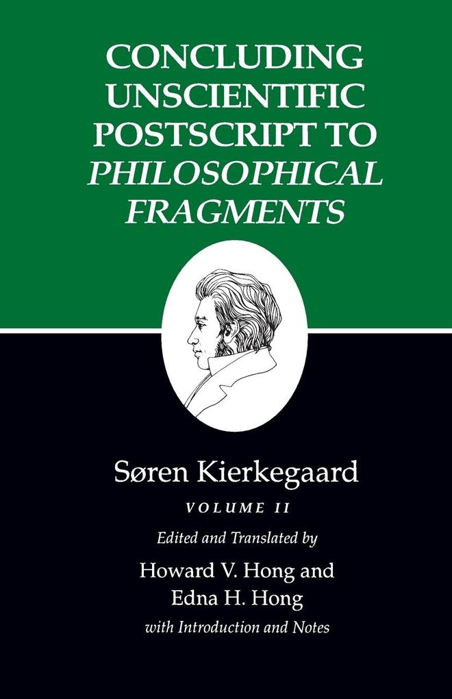 Kierkegaard's Writings, XII: Concluding Unscientific PostScript to Philosophical Fragments, Volume II als Taschenbuch