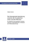 Die Interregionale Assoziierung zwischen der Europäischen Union und dem Mercosur