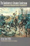 The Confederacy's Greatest Cavalryman: Nathan Bedford Forest