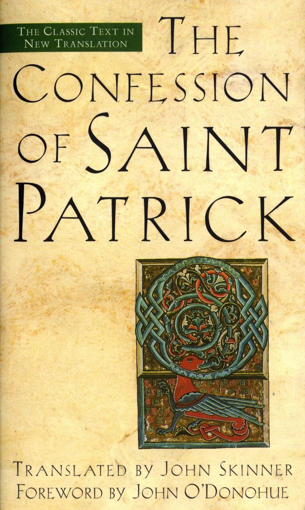 The Confession of Saint Patrick: The Classic Text in New Translation als Taschenbuch