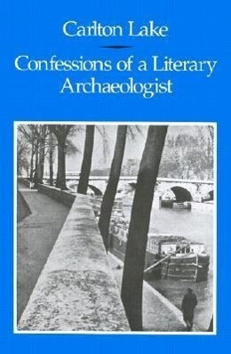 Confessions of a Literary Archaeologist als Buch
