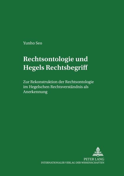 Rechtsontologie und Hegels Rechtsbegriff als Bu...