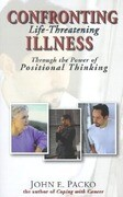 Confronting Life-Threatening Illness: Through the Power of Positional Thinking