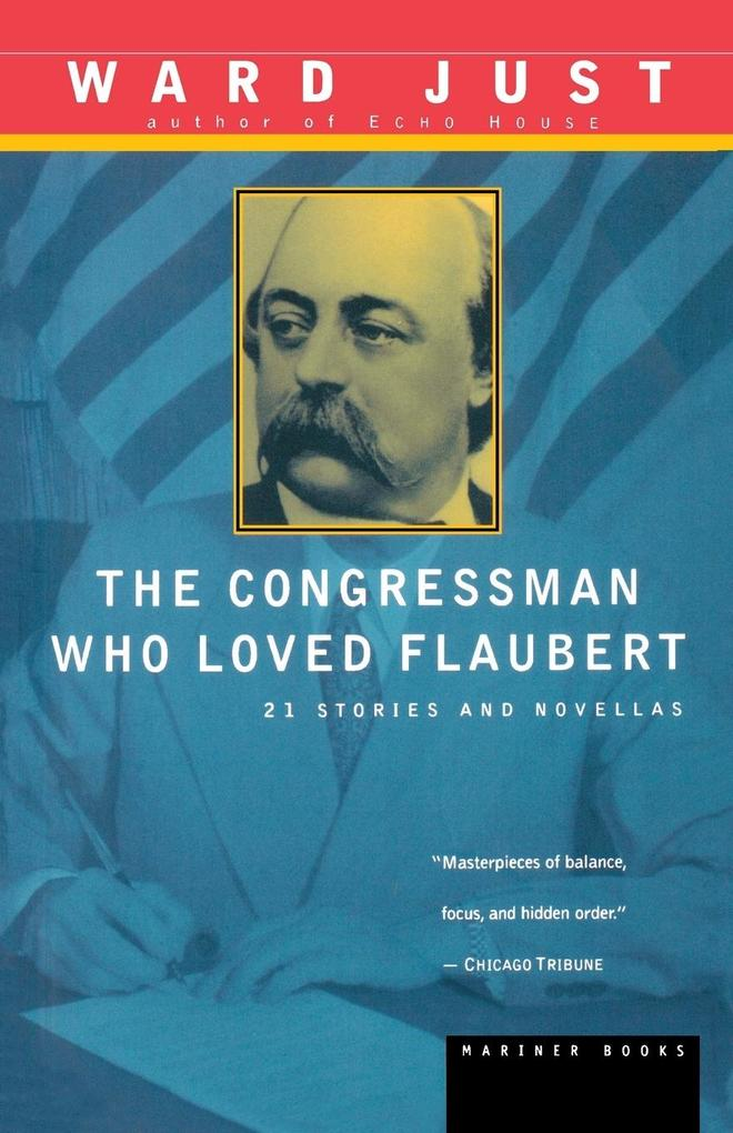 The Congressman Who Loved Flaubert: 21 Stories and Novellas als Taschenbuch