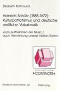 Heinrich Schütz (1585-1672): Kulturpatriotismus und deutsche weltliche Vokalmusik