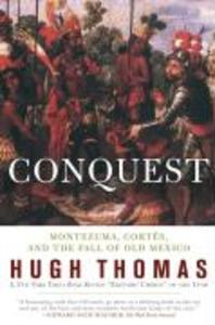 Conquest: Cortes, Montezuma, and the Fall of Old Mexico als Taschenbuch