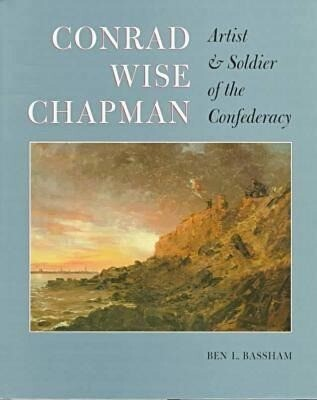 Conrad Wise Chapman: Artist and Soldier of the Confederacy als Buch