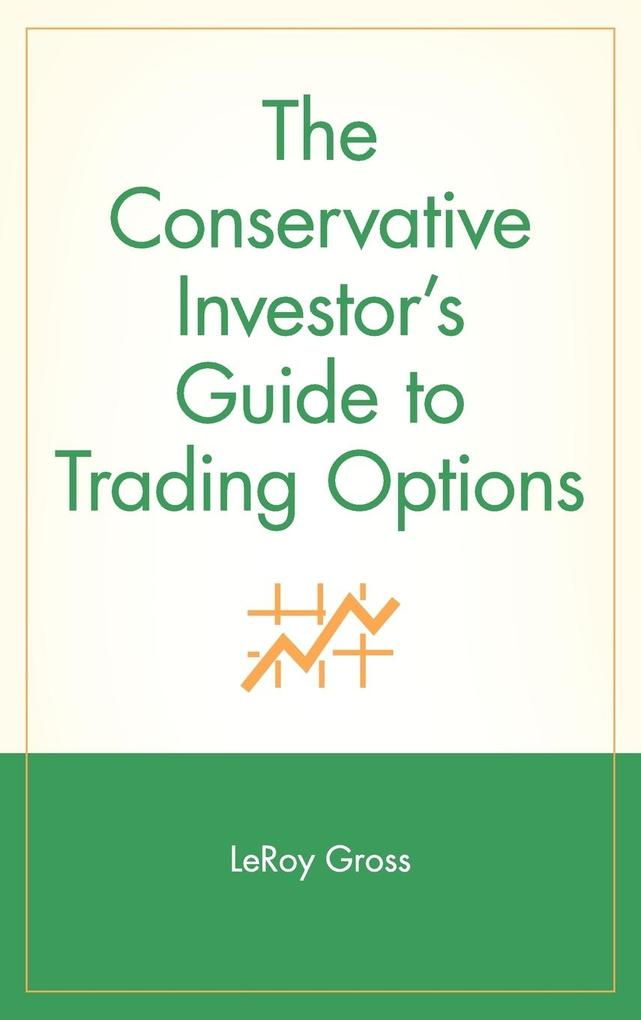 The Conservative Investor´s Guide to Trading Op...