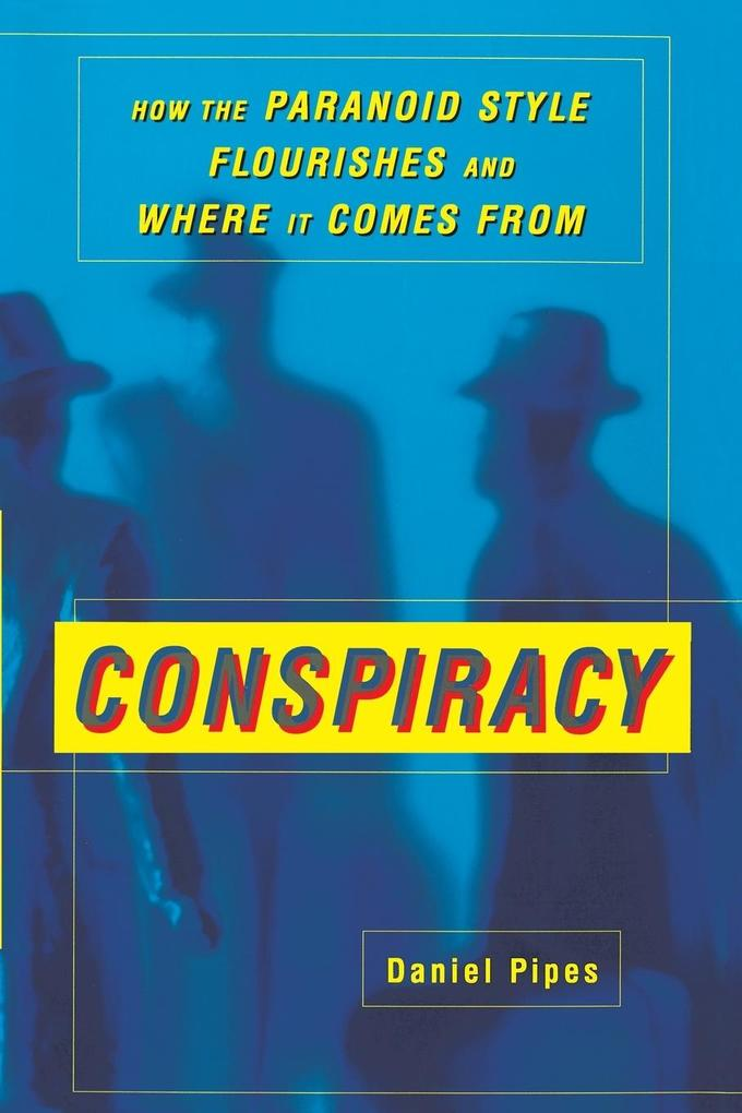 Conspiracy: How the Paranoid Style Flourishes and Where It Comes from als Taschenbuch
