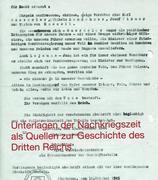 Unterlagen der Nachkriegszeit als Quellen zur Geschichte des Dritten Reiches
