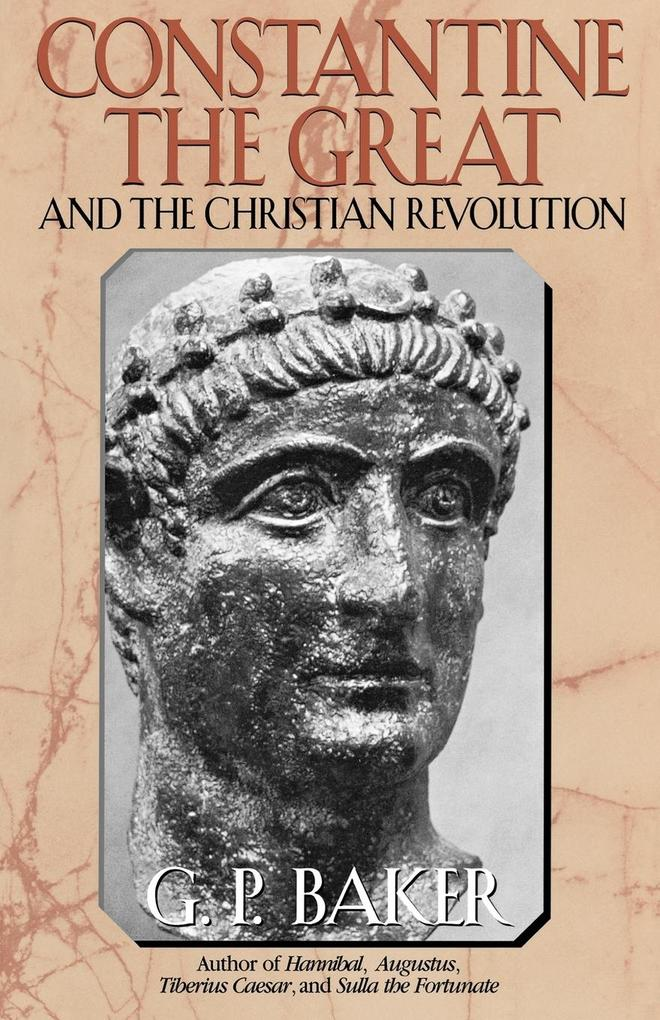 Constantine the Great and the Christian Revolution, als Taschenbuch