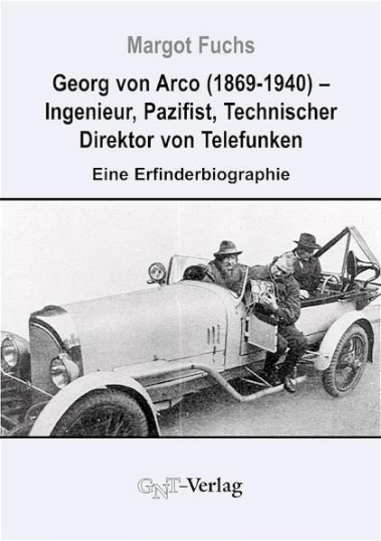 Georg von Arco (1869-1940) - Ingenieur, Pazifis...