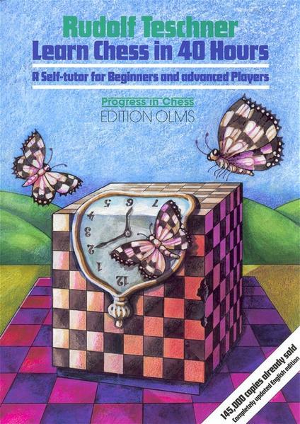 Learn Chess in 40 Hours als Buch von Rudolf Tes...