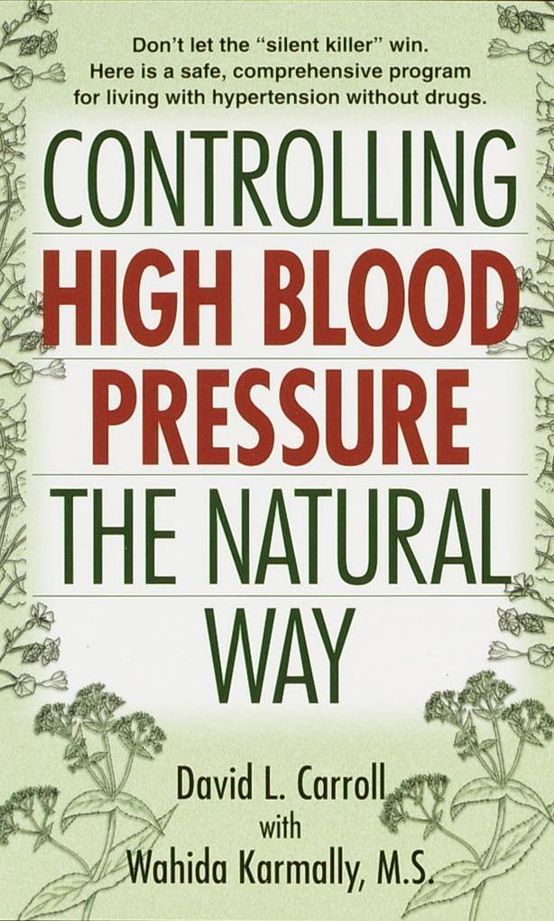 Controlling High Blood Pressure the Natural Way als Taschenbuch