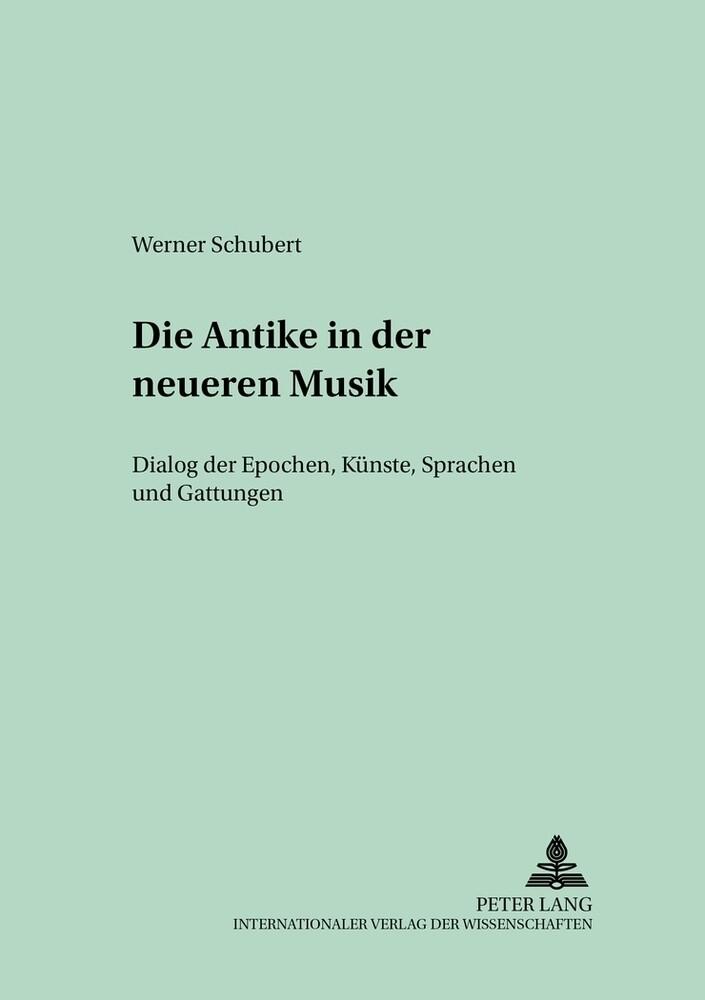 Die Antike in der neueren Musik als Buch von We...