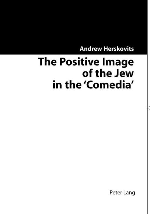 The Positive Image of the Jew in the ´Comedia´ ...
