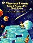 The Cooperative Learning Guide & Planning Pak for Middle Grades: Thematic Projects & Activities