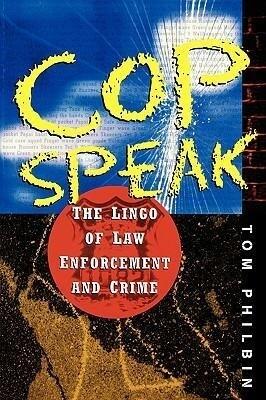 Cop Speak: The Lingo of Law Enforcement and Crime als Taschenbuch