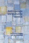 Anthropologie und Kulturelle Identität