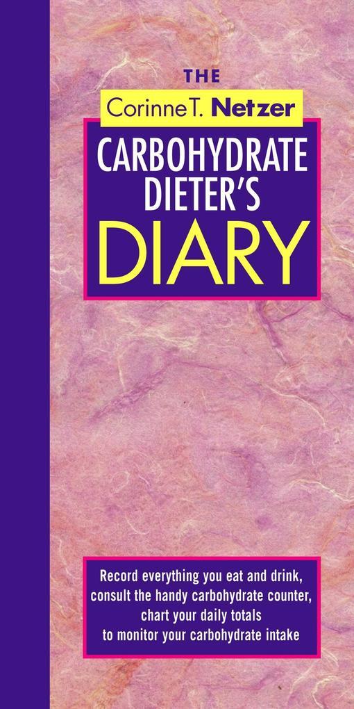 The Corinne T. Netzer Carbohydrate Dieter's Diary als Taschenbuch