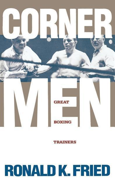 Corner Men: The Great Boxing Trainers als Buch