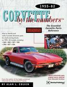 Corvette by the Numbers: 1955-1982-The Essential Corvette Parts Reference