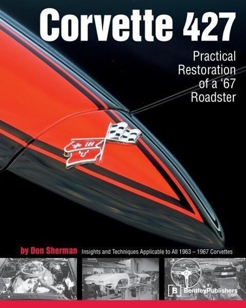 Corvette 427: Practical Restoration of a '67 Roadster als Taschenbuch