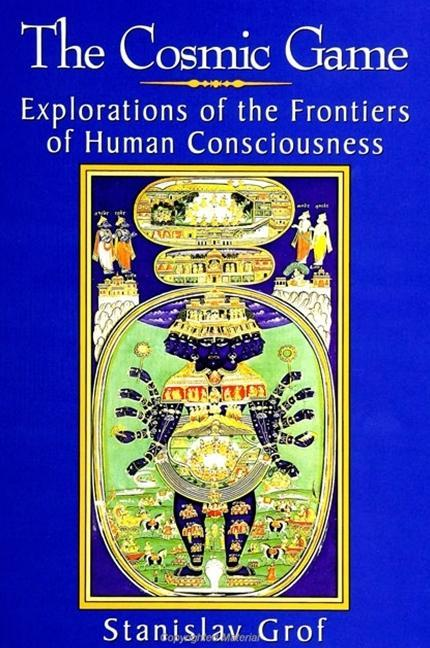 The Cosmic Game: Explorations of the Frontiers of Human Consciousness als Taschenbuch