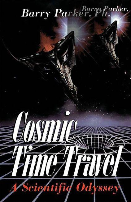 Cosmic Time Travel: A Scientific Odyssey als Taschenbuch