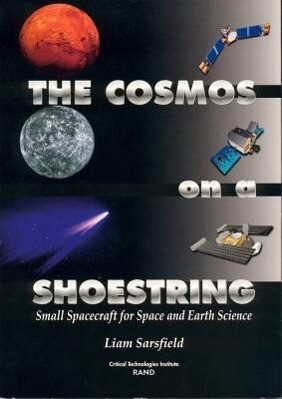 The Cosmos on a Shoestring: Small Spacecraft for Earth and Space Science als Taschenbuch