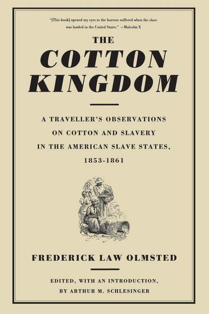 The Cotton Kingdom: A Traveller's Observations on Cotton and Slavery in the American Slave States, 1853-1861 als Taschenbuch