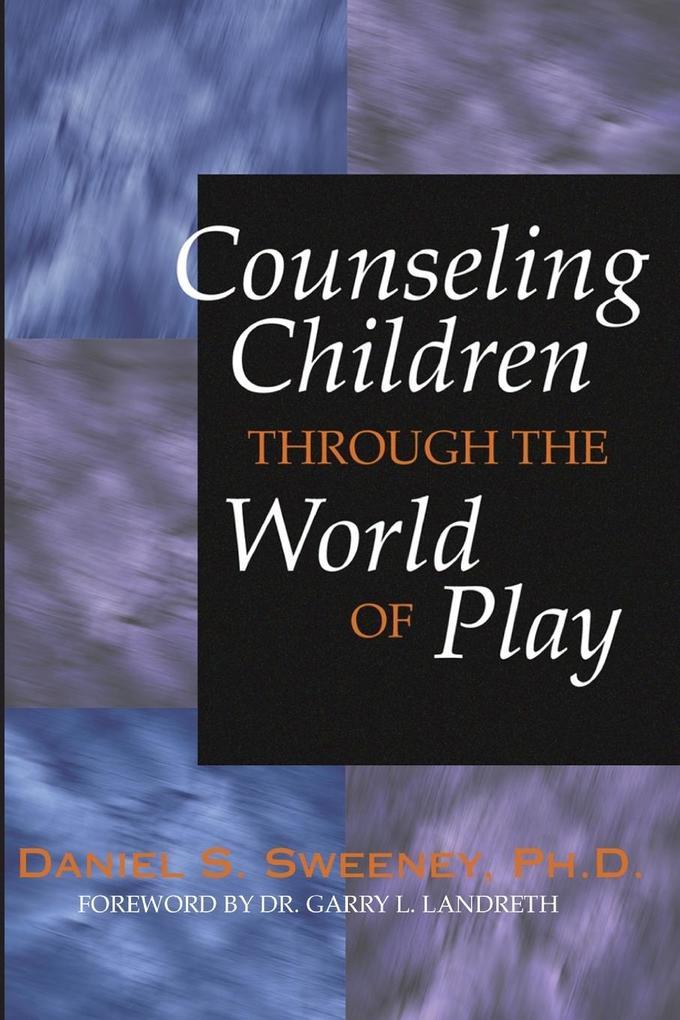 Counseling Children Through the World of Play als Taschenbuch