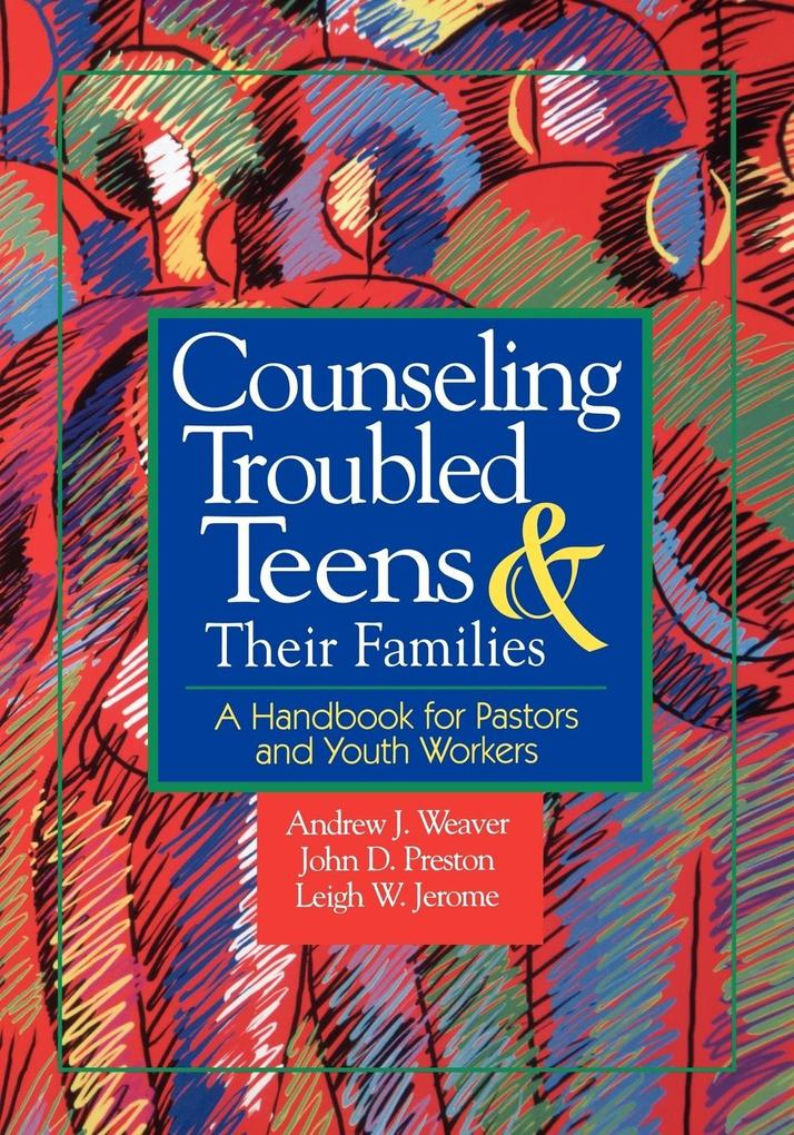Counseling Troubled Teens and Their Families als Taschenbuch