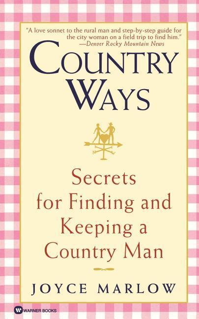 Country Ways: Secrets for Finding and Keeping a Country Man als Taschenbuch