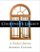 Courtney's Legacy: A Father's Journey
