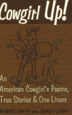 Cowgirl Up!: An American Cowgirl's Poems, True Stories & One Li als Taschenbuch