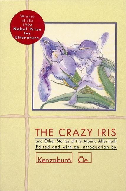 The Crazy Iris: And Other Stories of the Atomic Aftermath als Taschenbuch