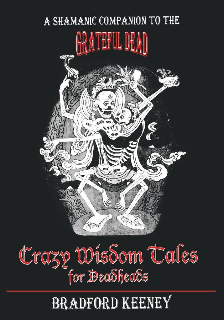 Crazy Wisdom Tales for Deadheads als Buch