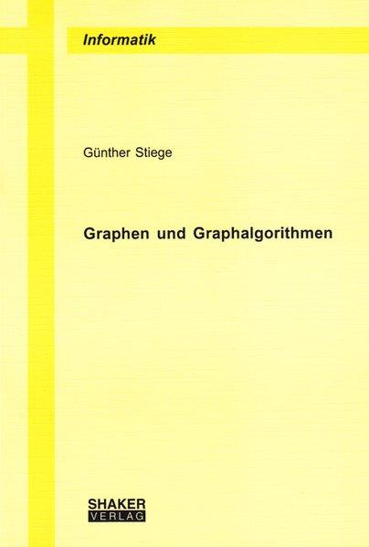 Graphen und Graphalgorithmen als Buch von Günth...