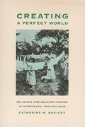 Creating Perfect World: Religious & Secular Utopias in