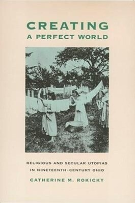 Creating Perfect World: Religious & Secular Utopias in als Taschenbuch