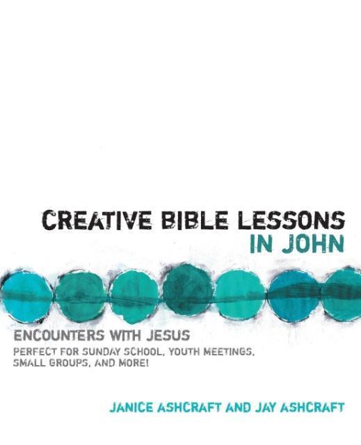Creative Bible Lessons in John als Taschenbuch