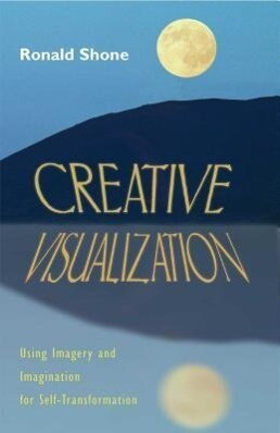 Creative Visualization: Using Imagery and Imagination for Self-Transformation als Taschenbuch
