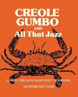 Creole Gumbo and All That Jazz: A New Orleans Seafood Cookbook als Taschenbuch