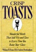 Crisp Toasts: Wonderful Words That Add Wit and Class to Every Time You Raise Your Glass als Buch