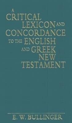A Critical Lexicon and Concordance to the English and Greek New Testament als Buch