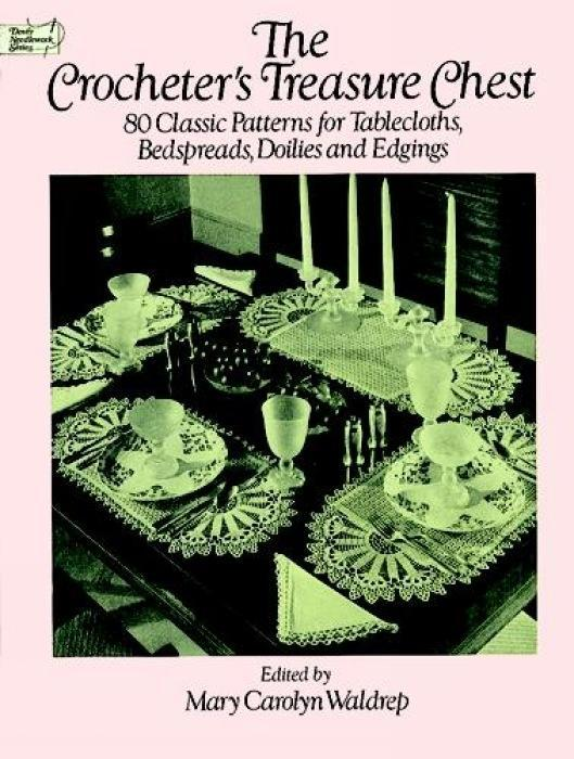 The Crocheter's Treasure Chest: 80 Classic Patterns for Tablecloths, Bedspreads, Doilies and Edgings als Taschenbuch