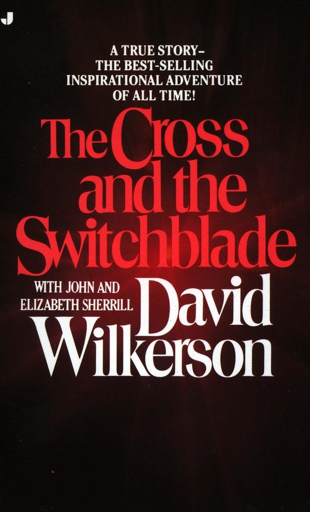 The Cross and the Switchblade: A True Story -- The Best-Selling International Adventure of All Time! als Taschenbuch